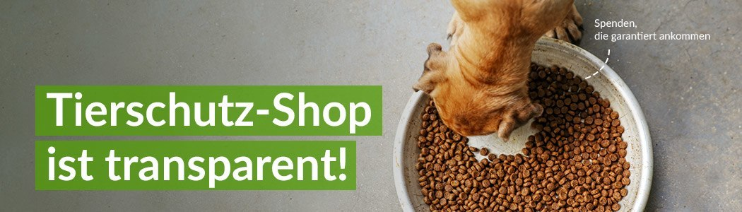Tierschutz-Shop Transarenz Hilfe die garantiert ankommt